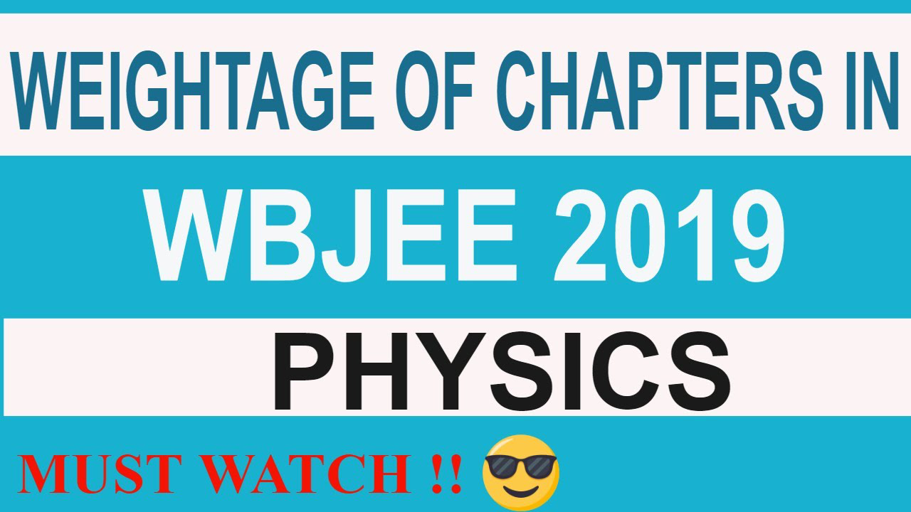 Important Chapters For WBJEE 2019 Physics | Chapterwise Weightage of WBJEE Physics