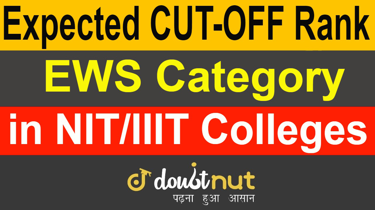 Expected CUTOFF RANK for EWS Category in NIT/IIIT Colleges