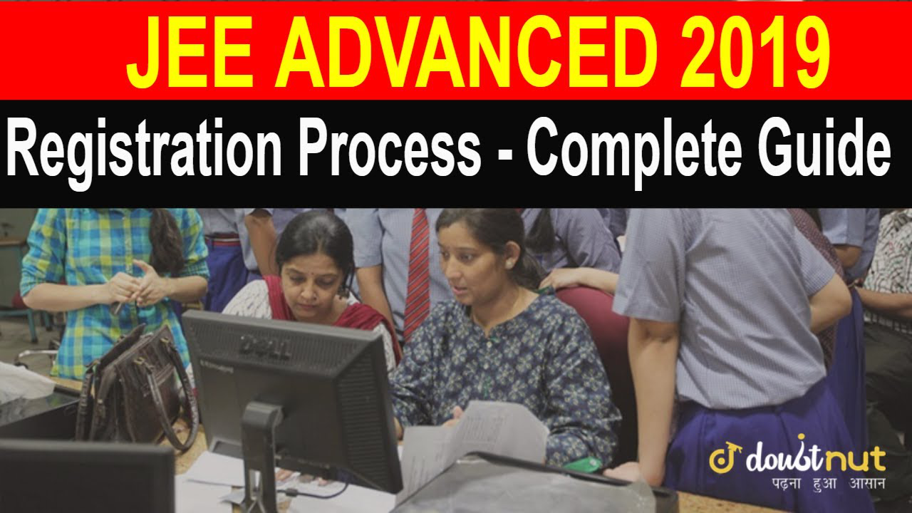 JEE ADVANCED 2019 REGISTRATION PROCESS | STEP BY STEP GUIDE