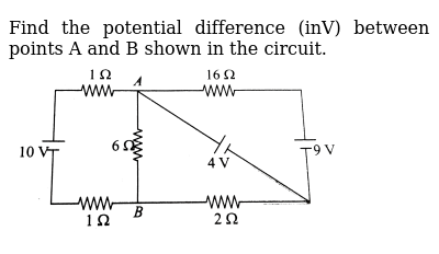 Find the potential difference (inV) between points A and B shown in the circuit. <br> <img