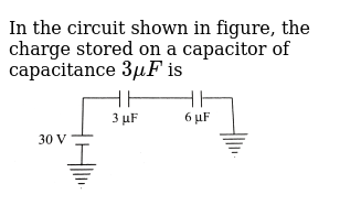In the circuit shown in figure, the charge stored on a capacitor of capacitance `3muF` is