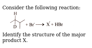 """Consider the following reaction: <br> <img src=""""https://d10lpgp6xz60nq.cloudfront.net/physics_images/KSV_ORG_P1_C06_E01_125_Q01.png"""" width=""""80%""""> <br> Identify the structure of the major product X."""