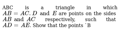 ABC is a triangle in which  `AB = AC. D and E`  are points on the sides `AB and AC` respectively, such that `AD = AE`. Show that the points   `B<C<E and D` are concyclie.