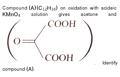 """Compound `(A)(C_(12)H_(16))` on oxidation with acideic `KMnO_(4)` solution gives acetone and <img src=""""https://d10lpgp6xz60nq.cloudfront.net/physics_images/KSV_ORG_P1_C07_S01_044_Q01.png"""" width=""""80%"""">. Identify compound `(A)`."""