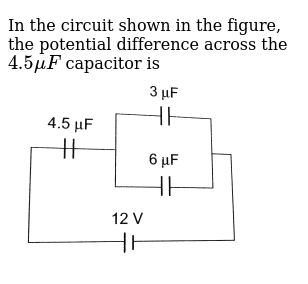 In the circuit shown in the figure, the potential difference across the `4.5 muF` capacito