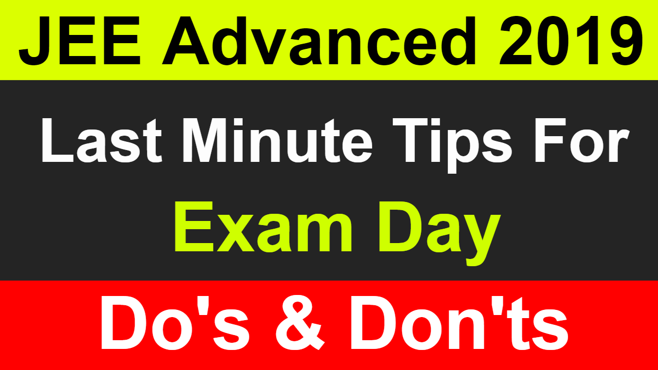JEE Advanced 2019 || Last Minute Tips For Exam Day