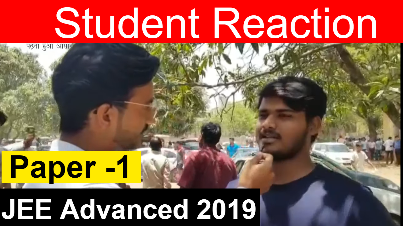 Student Reaction After JEE Advanced 2019 Paper 1 | Difficulty Level