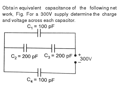 Obtain  equivalent capacitance  of the following  net work, Fig. For a 300V supply determi