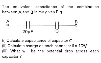 The equivalent capacitance of the combination between `A` and `B`  in the given  Fig. <br>