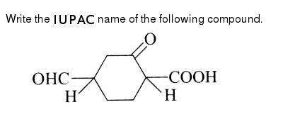 """Write the `IUPAC` name of the following compound. <br> <img src=""""https://d10lpgp6xz60nq.cloudfront.net/physics_images/A2Z_CHM_XI_C14_E01_121_Q01.png"""" width=""""80%"""">"""