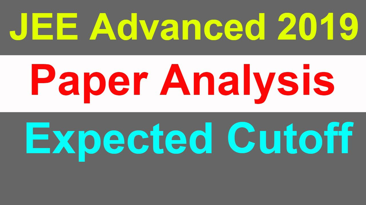 JEE Advanvced 2019 Paper Analysis | Cut-Off Marks