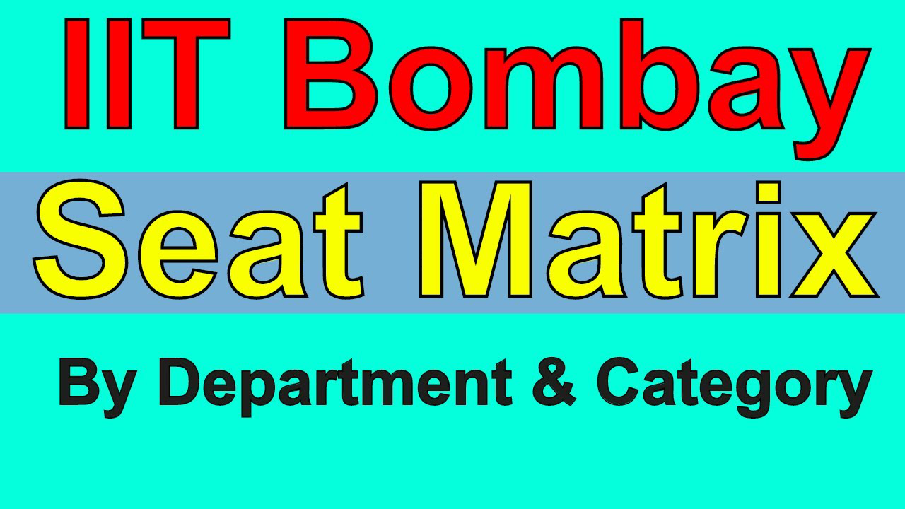 IIT Bombay Seat Matrix | By Department  and Category
