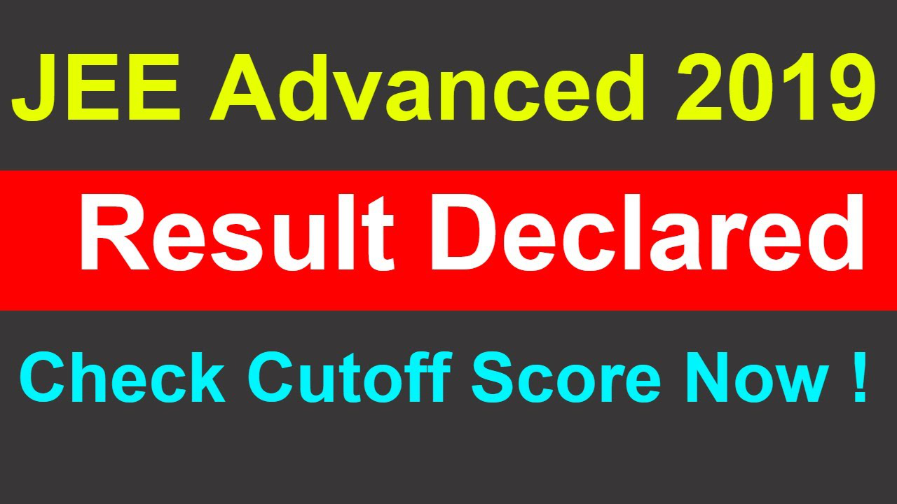 JEE Advanced 2019 Results Declared | How to Check your Score?