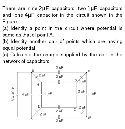 There are nine `2 muF` capacitors, two `1 muF` capacitors and one `4 muF` capacitor in the