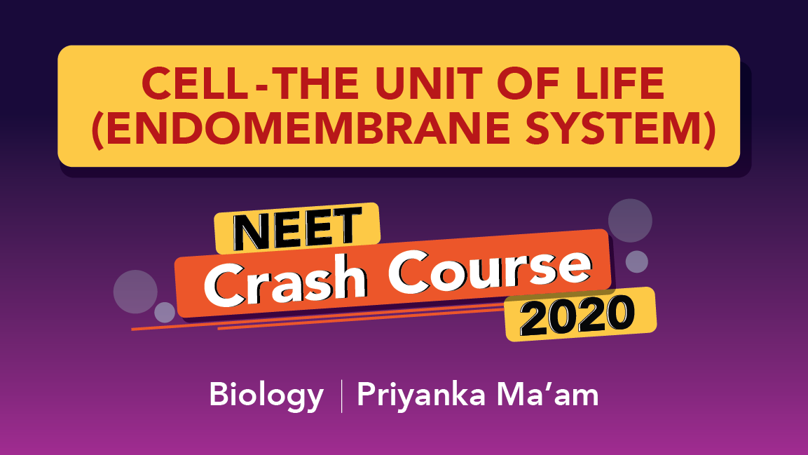 NEET 2020 - Revision In 60 Days | Cell - The Unit Of Life(Endomembrane  System) Part - 4