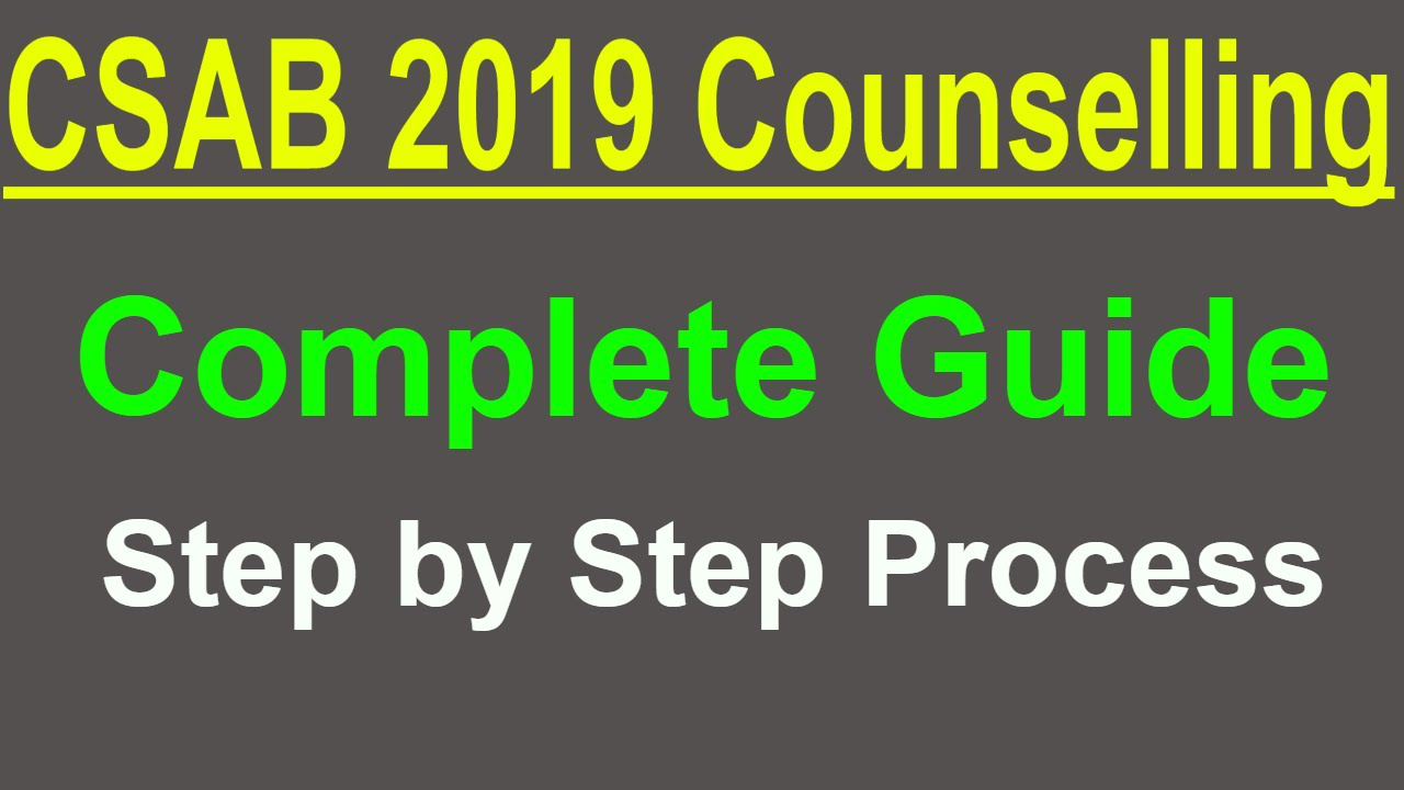 CSAB Counselling | Complete Guide and step by step Process