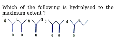 """Which of the following is hydrolysed to the maximum extent ? <br> <img src=""""https://d10lpgp6xz60nq.cloudfront.net/physics_images/NAR_CHM_V05_XII_C01_S01_011_Q01.png"""" width=""""80%"""">"""