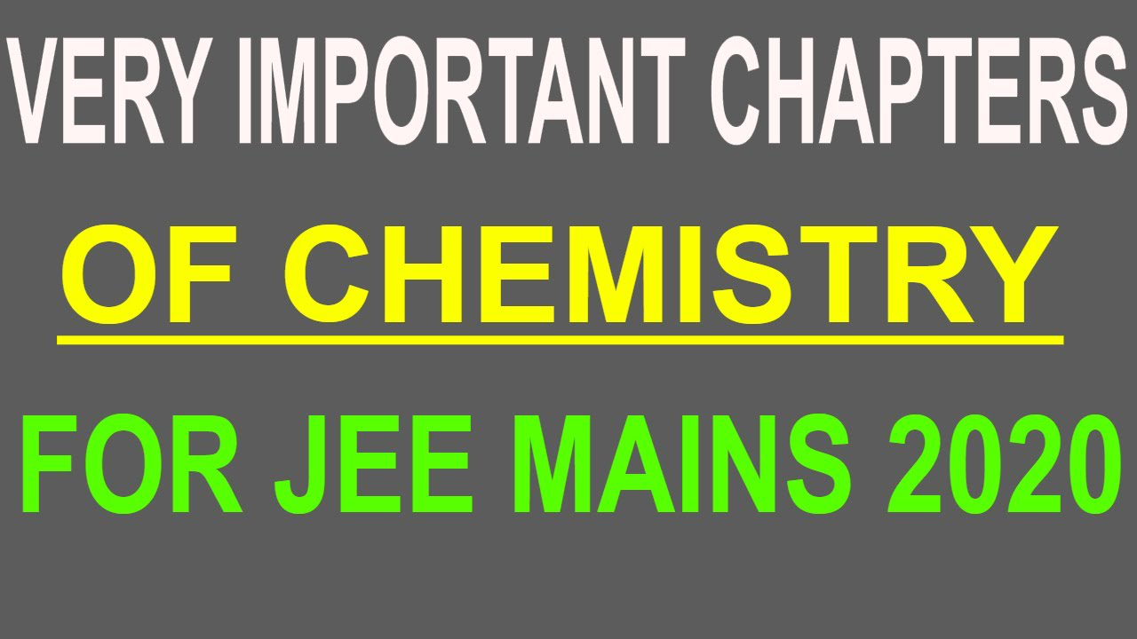 Very Important Chapters of Chemistry for JEE Mains 2020 | IIT-JEE