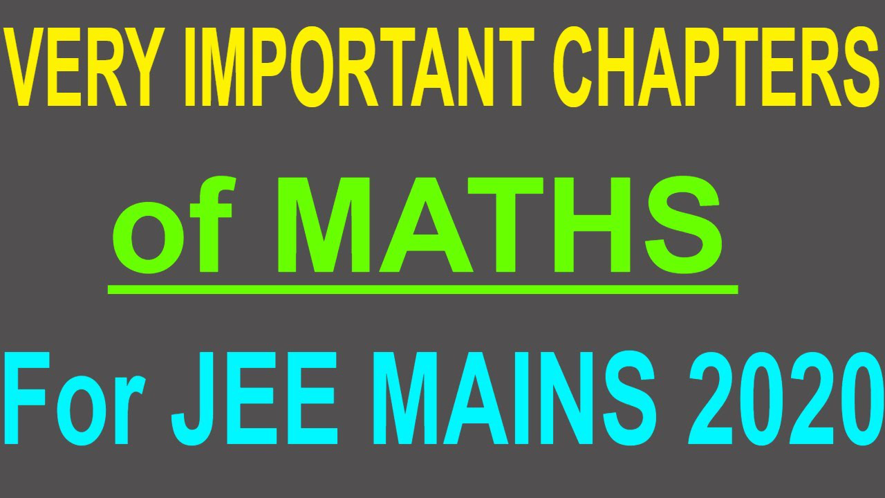 Very Important Chapters Of Maths For JEE Mains 2020
