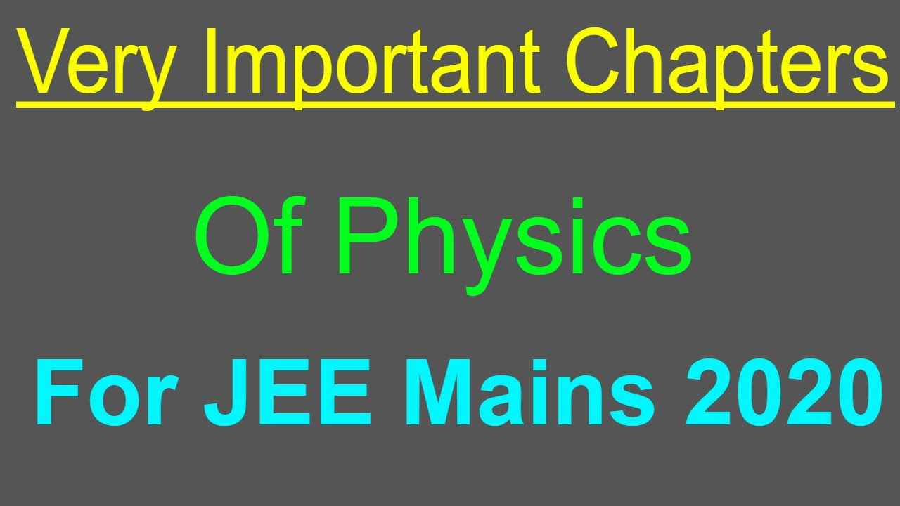 Very Important Chapters Of Physics For JEE Mains 2020