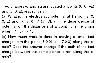 Two charges -q and +q are located at points (0, 0, –a) and (0, 0, a), respectively. <br> (
