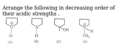 """Arrange the following in decreasing order of their acidic strengths . <br> <img src=""""https"""