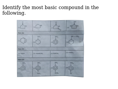 """Identify the most basic compound in the following. <br> <img src=""""https://d10lpgp6xz60nq.cloudfront.net/physics_images/MSC_ORG_CHM_C01_E01_231_Q01.png"""" width=""""80%"""">"""