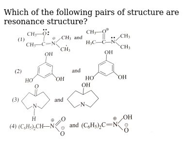 """Which of the following pairs of structure are resonance structure?  <br> <img src=""""https://d10lpgp6xz60nq.cloudfront.net/physics_images/GRB_CHM_ORG_HP_C01_E01_083_Q01.png"""" width=""""80%"""">"""