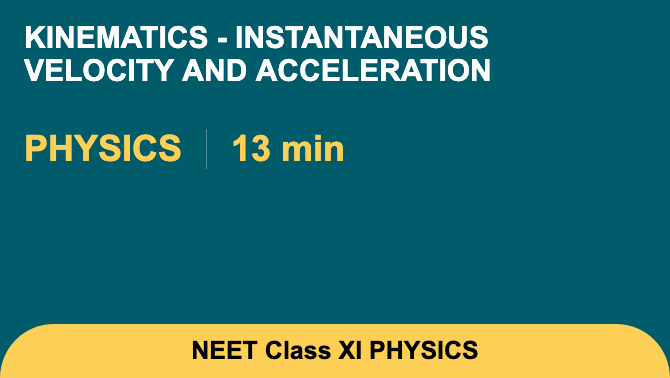 Kinematics - Instantaneous Velocity And Acceleration