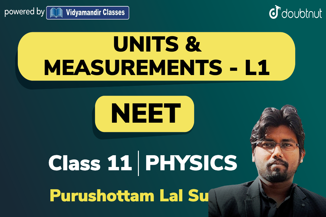 Physical Quantities, Units, Dimensional Analysis