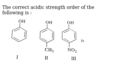 """The correct acidic strength order of the following is : <br> <img src=""""https://d10lpgp6xz60nq.cloudfront.net/physics_images/SKM_COMP_CHM_V02_XII_C12_1_E01_125_Q01.png"""" width=""""80%"""">"""