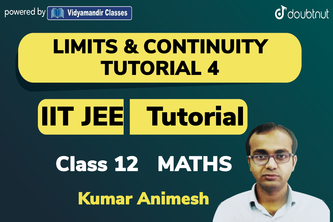 Limits & Continuity Tutorial 4