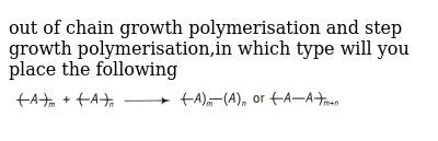 """out of chain growth polymerisation and step growth polymerisation,in which type will you place the following <br> <img src=""""https://d10lpgp6xz60nq.cloudfront.net/physics_images/ARH_NCERT_EXE_CHM_XII_C15_S01_023_Q01.png"""" width=""""80%"""">"""