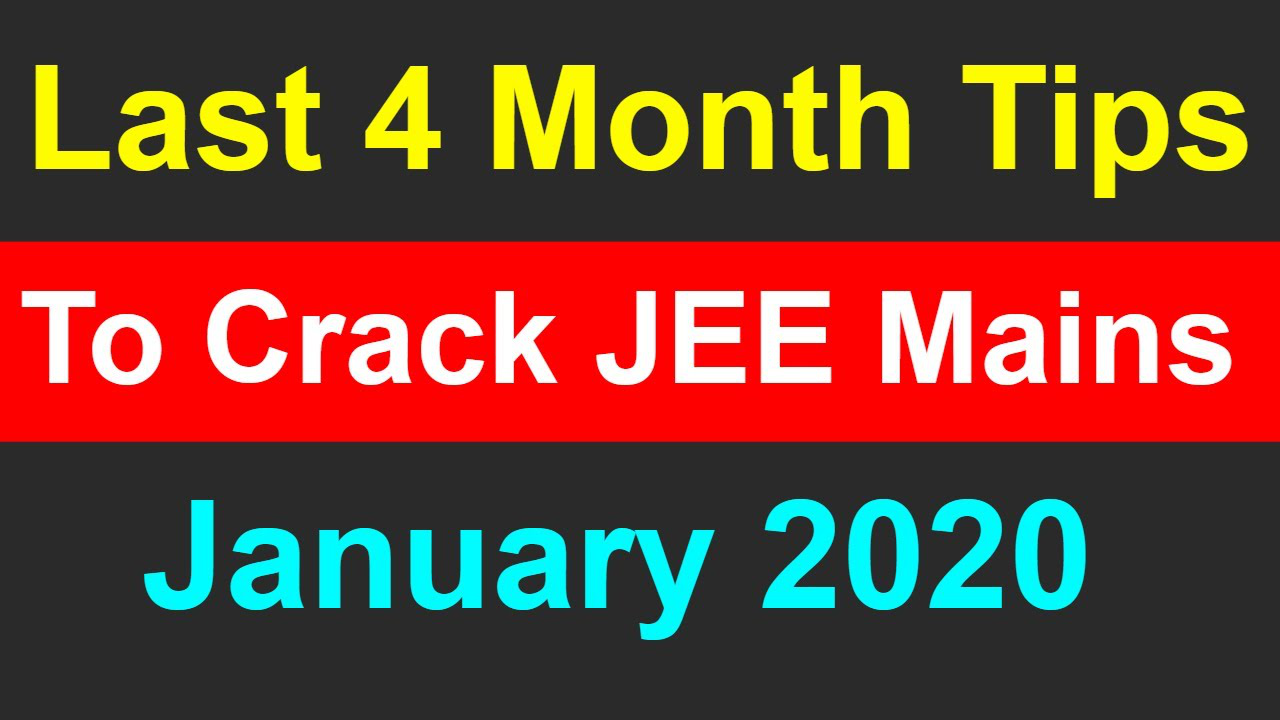 Important Tips To Crack JEE Mains January 2020 in 4 Months | JEE 2020