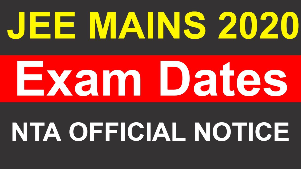 JEE Mains 2020 | Exam Dates | Official Notice from NTA