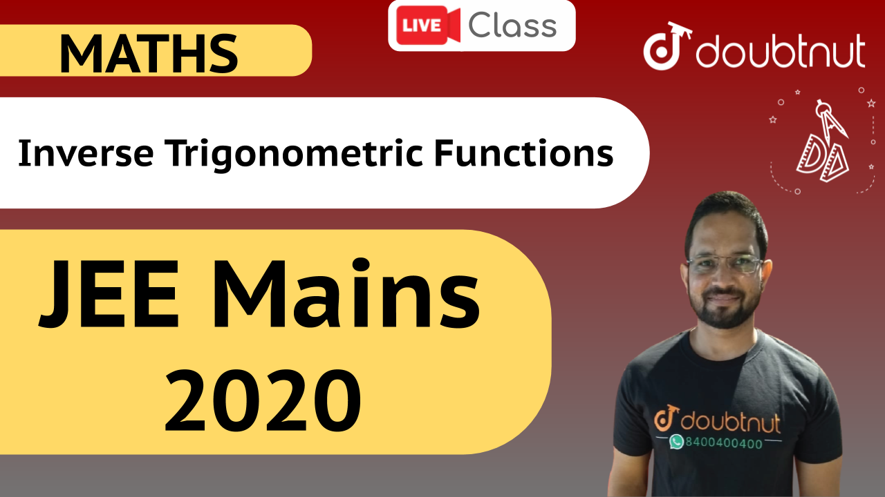 1 PM JEE Mains 2020 - Maths | Inverse Trigonometric Functions - JEE Score Booster Course