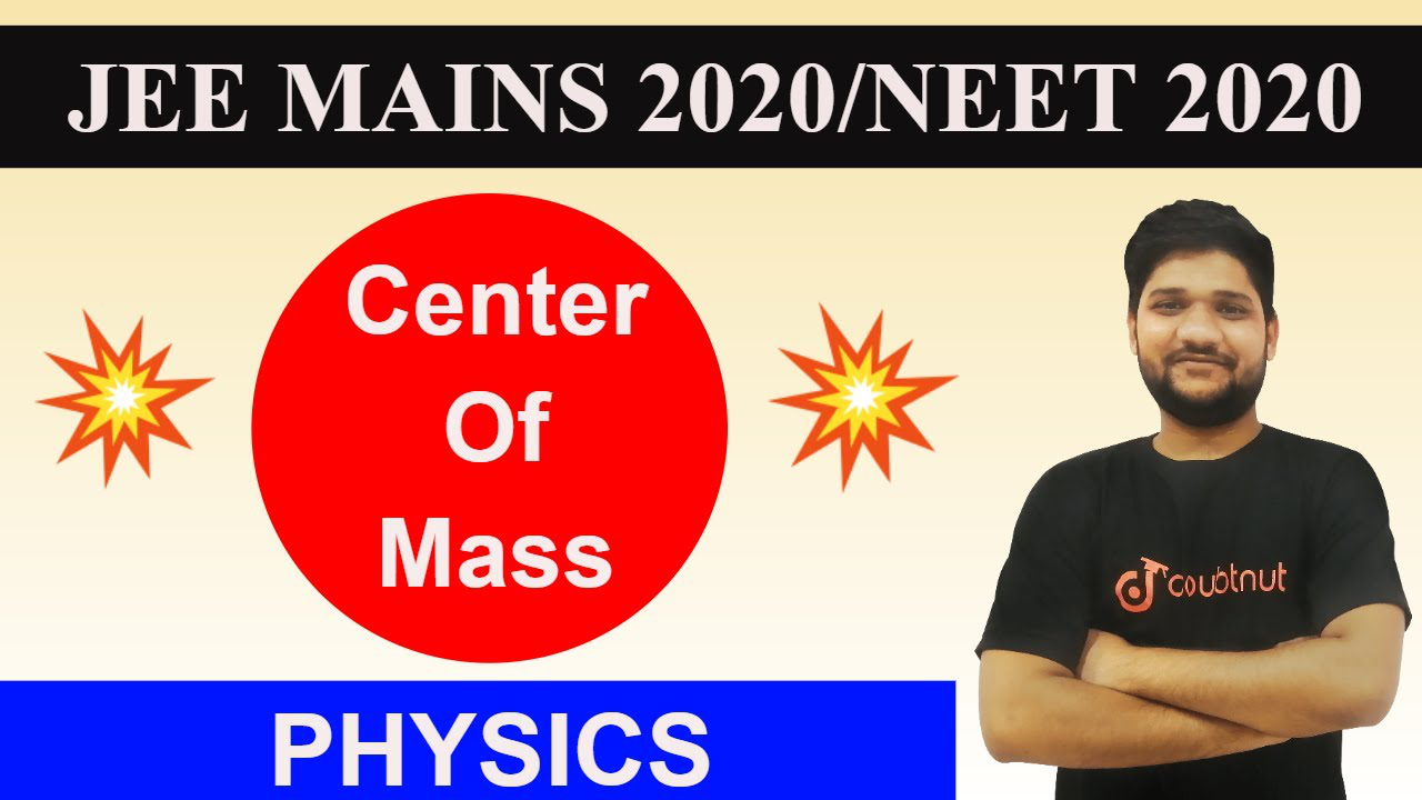 Centre Of Mass | Important Concepts With Problems | JEE 2020 MAINS/NEET 2020 | PHYSICS