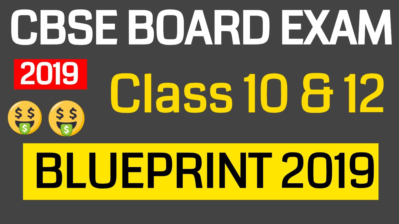 CBSE Board Exam 2019 || Class 10 & 12 Boards Blueprint
