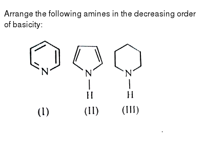 """Arrange the following amines in the decreasing order of basicity: <br> <img src=""""https://d10lpgp6xz60nq.cloudfront.net/physics_images/ALN_CHM_ASBS_E01_078_Q01.png"""" width=""""80%"""">."""
