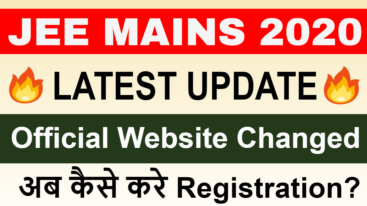 JEE MAINS 2020 | Official Website Changed | How To Do Registration Now? | LATEST UPDATE