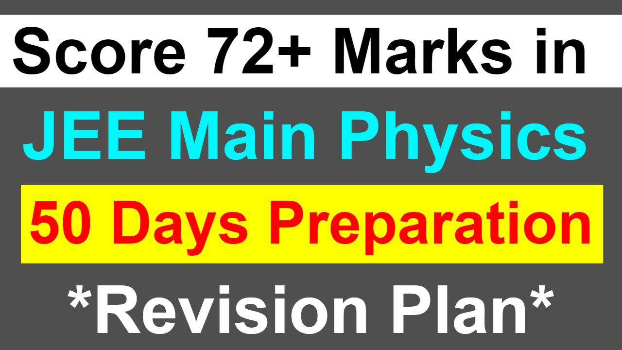 JEE Mains Physics - Most Important and Easy Topic || Score 72+ Marks By 50 Days || Revision Plan