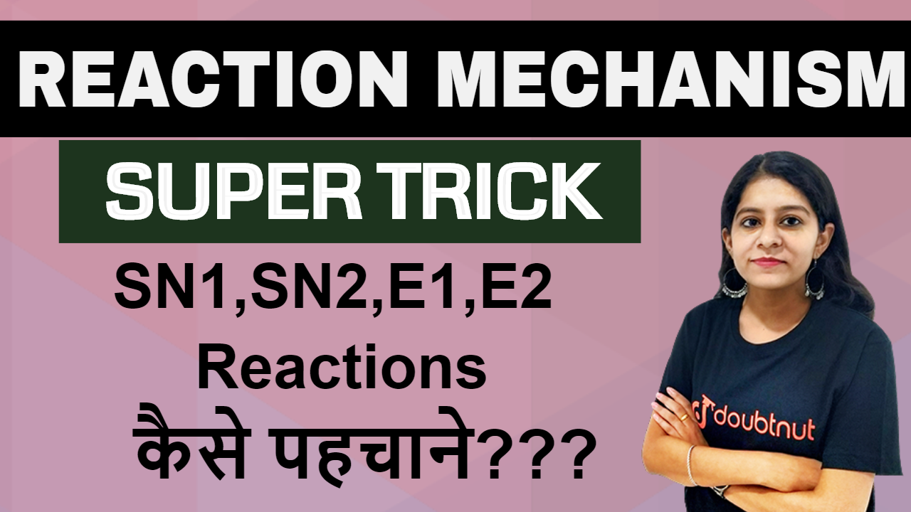 Trick To Identify SN1, SN2, E1, E2 Reactions  Reaction Mechanism  JEE MAINS 2020/NEET 2020 Chemistry