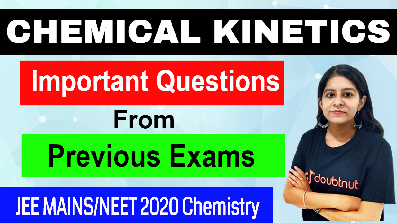 CHEMICAL KINETICS | Most Important Questions from Previous Exams| JEE MAINS 2020/NEET 2020|Chemistry
