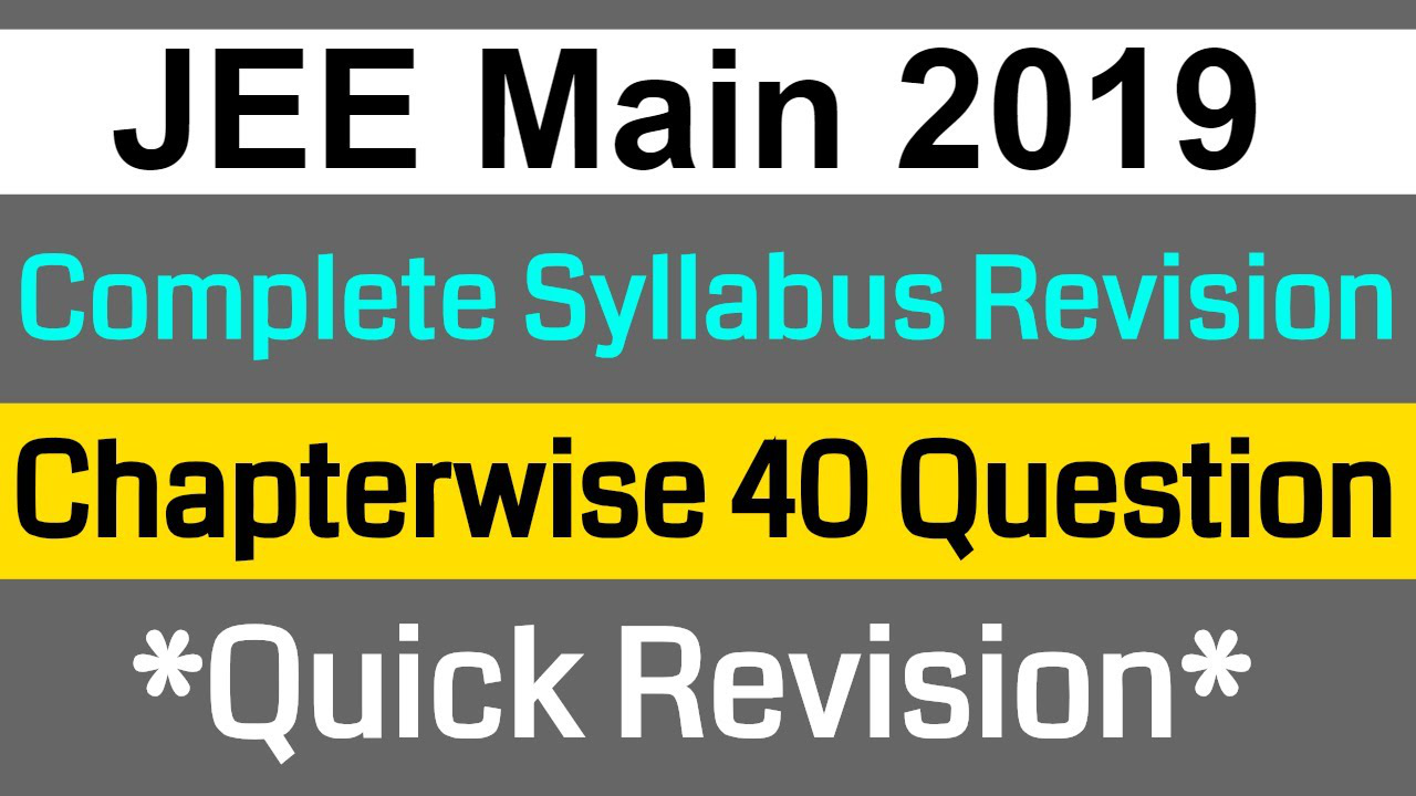 JEE Mains 2019 January || Complete Syllabus Revision || Chapterwise 40 Questions