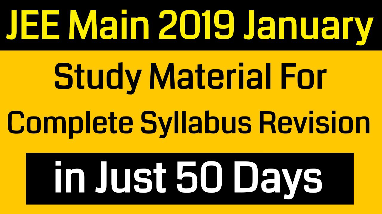 JEE Mains 2019 || Study Material For Complete Revision in 50 Days