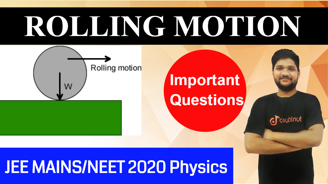 ROLLING MOTION | Most Important Questions From Previous Exam | Physics | JEE MAINS 2020/NEET 2020