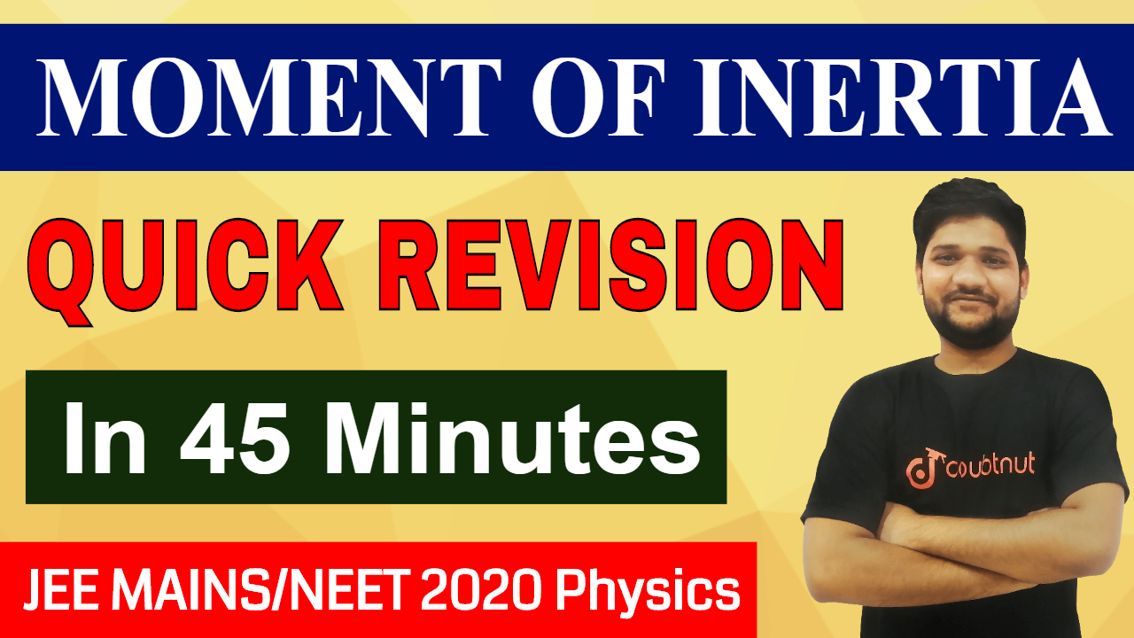 Moment Of Inertia | Quick Revision With Previous Year Questions | JEE MAINS 2020/NEET 2020 | Physics