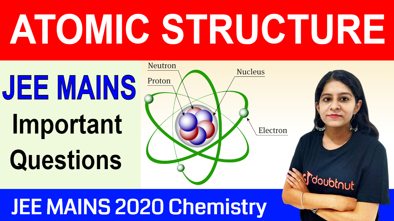 JEE MAINS 2020 | ATOMIC STRUCTURE | Most Important Questions | JEE MAINS Previous Papers | Chemistry
