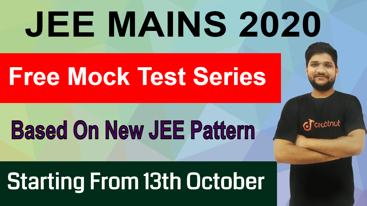 JEE MAINS 2020 | Free Mock Test Series Based On New JEE Pattern | Starting From 13th October