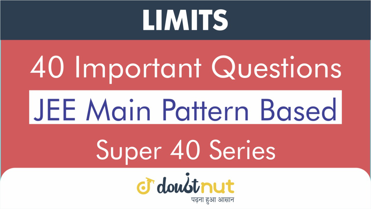 LIMITS || Most Important Questions || JEE Mains 2019 || Super 40 Series